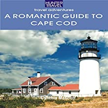 A Romantic Guide to Cape Cod Audiobook by Cynthia Mascott Narrated by Christine Rogerson