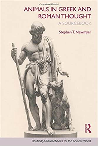 Animals in Greek and Roman Thought: A Sourcebook (Routledge Sourcebooks for the Ancient World)