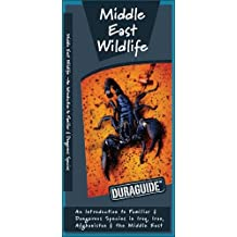 Middle East Wildlife: An Introduction to Familiar & Dangerous Species in Iraq, Iran, Afghanistan & the Middle East