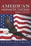 America's Opportunities, James Nelson, 1492111910