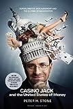 jack abramoff - Casino Jack and the United States of Money: Superlobbyist Jack Abramoff and the Buying of Washington