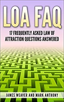 loa faq 17 frequently asked law of attraction questions answered english edition ebook james. Black Bedroom Furniture Sets. Home Design Ideas