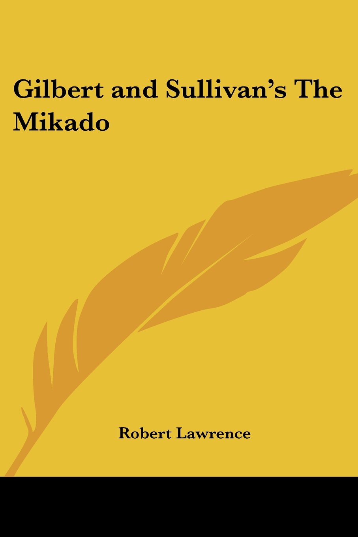 Download Gilbert and Sullivan's The Mikado ebook