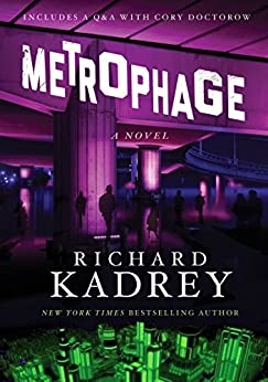 Metrophage: A Novel by [Kadrey, Richard]