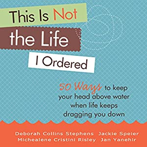 This Is Not the Life I Ordered Hörbuch