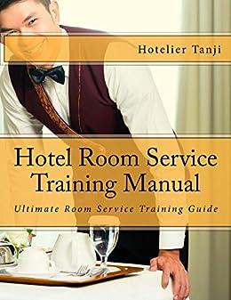 amazon com hotel room service training manual ebook hotelier tanji rh amazon com hotel training manual pdf hotel housekeeping training manual