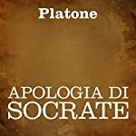 Apologia di Socrate [The Apology of Socrates] |  Platone
