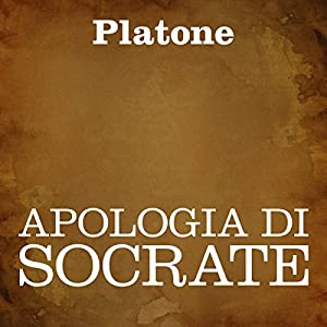 Apologia di Socrate [The Apology of Socrates] Audiobook