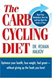 The Carb Cycling Diet, Roman Malkov, 1578262038