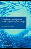 Complexity, Management and the Dynamics of Change: Challenges for Practice, Elizabeth McMillan, 0415417228