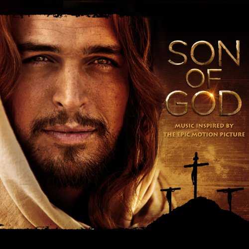 Son Of God  Music Inspired By The Epic Motion Picture
