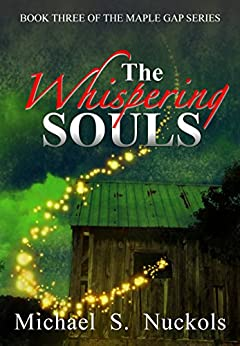 The Whispering Souls (The Maple Gap Series Book 3) by [Nuckols, Michael S.]