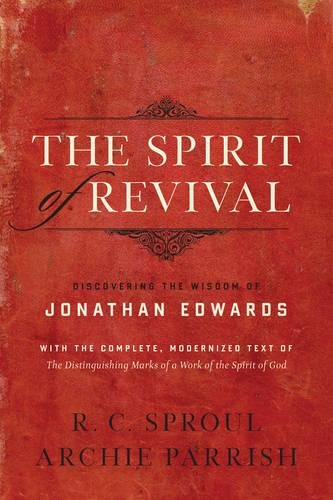 Download The Spirit of Revival (With the Complete, Modernized Text of The Distinguishing Marks of a Work of the Spirit of God): Discovering the Wisdom of Jonathan Edwards PDF