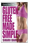 gluten free made simple - Gluten-Free Made Simple: Curb Fatigue, Reduce Inflammation, Lose Weight (The Gluten-Free Club)