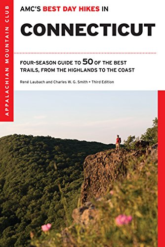 AMC's Best Day Hikes in Connecticut: Four-Season Guide to 50 of the Best Trails from the Highlands to the Coast (Best Day Hikes In America)