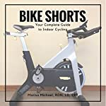 Bike Shorts: Your Complete Guide to Indoor Cycling | Marisa Michael