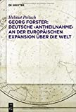 img - for Georg Forster: Deutsche Antheilnahme an der europ ischen Expansion  ber die Welt (German Edition) book / textbook / text book