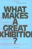 What Makes a Great Exhibition?, , 0970834616