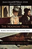 The Noonday Devil: Acedia, the Unnamed Evil of Our