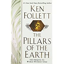 The Pillars Of The Earth: Written by Ken Follett, 2007 Edition, (American First) Publisher: William Morrow [Hardcover]