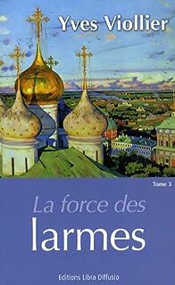 Jeanne la polonaise : [3] : La force des larmes, Viollier, Yves