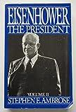 Eisenhower, Volume II: The President