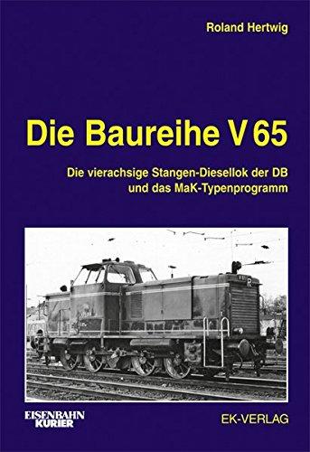 Die Baureihe V 65: Die MaK-Diesellok vom Typ 600 D und ihre DB-Schwestern