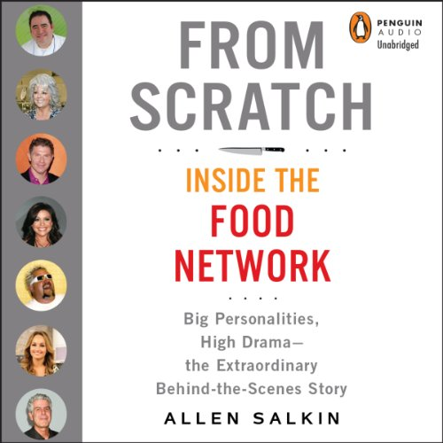 From Scratch: Inside the Food Network by Allen Salkin