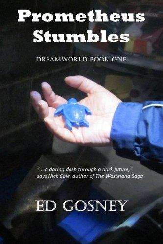 Prometheus Stumbles: Dreamworld Book One (Volume 1)