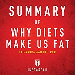 Summary of Why Diets Make Us Fat by Sandra Aamodt | Includes Analysis