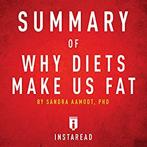 Summary of Why Diets Make Us Fat by Sandra Aamodt | Includes Analysis Audiobook