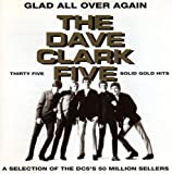 Dave Clark Five/Glad All Over Again