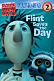Flint Saves the Day (cloudy with a Chance of Meatballs, Ready-to-Read. Level 2)