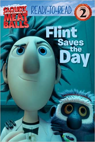 Amazon Com Flint Saves The Day Cloudy With A Chance Of Meatballs Ready To Read Level 2 9781416964971 Teitelbaum Michael Yost Carey Oswald Pete Books
