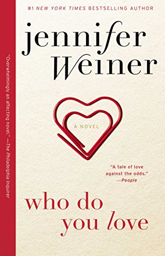 Who Do You Love: A Novel by [Weiner, Jennifer]