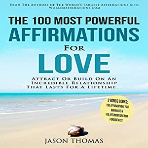 The 100 Most Powerful Affirmations for Love Audiobook