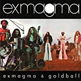 Exmagma (1973) & Goldball (1974)