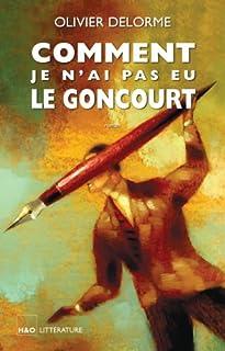 Comment je n'ai pas eu le Goncourt