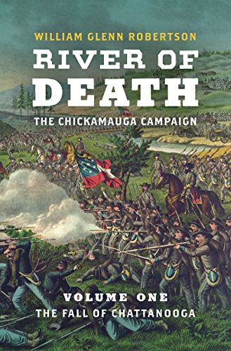- River of Death--The Chickamauga Campaign: Volume 1: The Fall of Chattanooga (Civil War America)