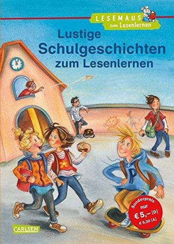 LESEMAUS zum Lesenlernen Sammelbände: Lustige Schulgeschichten zum Lesenlernen: Einfache Geschichten zum Selberlesen – Lesen üben und vertiefen