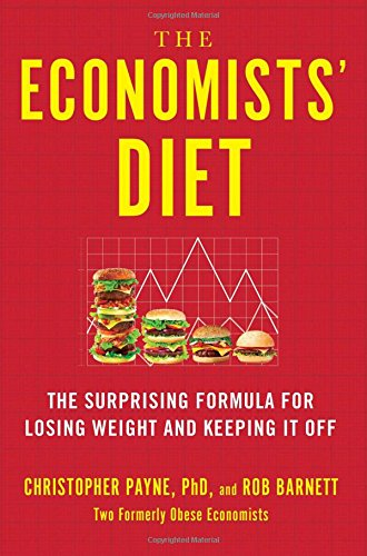 The Economists' Diet: The Surprising Formula for Losing Weight and Keeping It Off cover