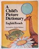 A Child's Picture English-French Dictionary, Dennis Sheheen, 0915361124