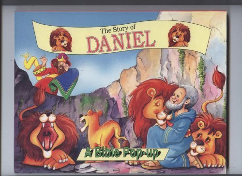 The Story of Daniel (A BIBLE POP-UP) (Bible Story Pop Up)