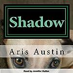 Shadow | Aris Austin