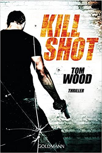 Amazon Fr Kill Shot Victor Band 4 Thriller Tom Wood Livres