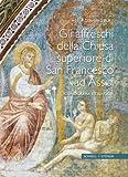 Die Fresken der Oberkirche Von San Francesco in Assisi : Ikonographie und Theologie, Italienisch, Ruf, Gerhard and Diller, Stefan, 3795421233