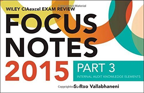 Wiley CIAexcel Exam Review 2015 Focus Notes, Part 3: Internal Audit Knowledge Elements (Wiley CIA Exam Review Series) by S. Rao Vallabhaneni (2015-02-16)