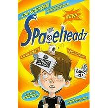 [Spaceheadz] (By: Jon Scieszka) [published: March, 2011]