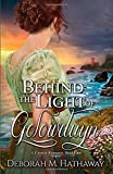 Behind the Light of Golowduyn (A Cornish Romance)