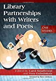 img - for Library Partnerships With Writers and Poets: Case Studies book / textbook / text book